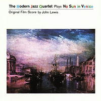 MODERN JAZZ QUARTET PLAYS NO SUN IN VENICE