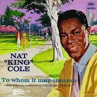 Nat King Cole To Whom It May Concern