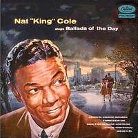 NAT KING COLE SINGS BALLADS OF THE DAY