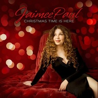 Jaimee Paul Christmas Time Is Here