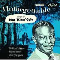 UNFORGETTABLE SONGS BY NAT KING COLE